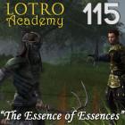 LOTRO Academy: 115 – The Essence of Essences