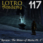 LOTRO Academy: 117 – Review: The Mines of Moria Pt. 1