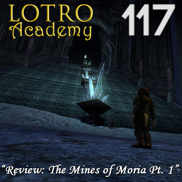 LOTRO Academy: 117 - Review: The Mines of Moria Pt. 1