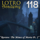 LOTRO Academy: 118 – Review: The Mines of Moria Pt. 2