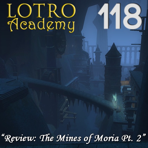 LOTRO Academy: 118 - Review: The Mines of Moria Pt. 2