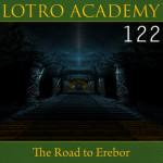 LOTRO Academy: 122 – The Road to Erebor