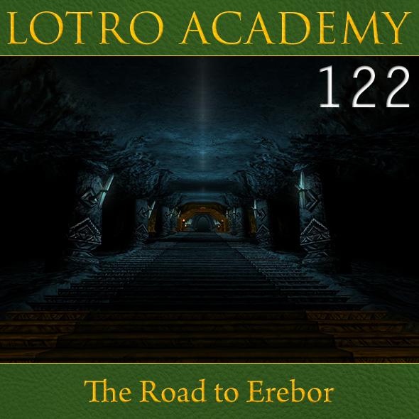 LOTRO Academy: 122 - The Road to Erebor