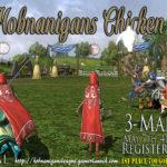 Hobnanigans Chicken League starts Saturday!