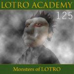 LOTRO Academy: 125 – Monsters of LOTRO