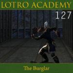 LOTRO Academy: 127 – The Burglar