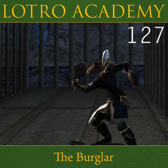 LOTRO Academy: 127 - The Burglar