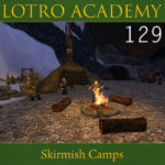 LOTRO Academy: 129 – Skirmish Camps