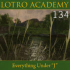 "LOTRO Academy: 134 – Everything Under ""J"""