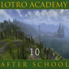 LOTRO Academy: After School – Episode 10