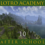 LOTRO Academy: After School – Episode 10