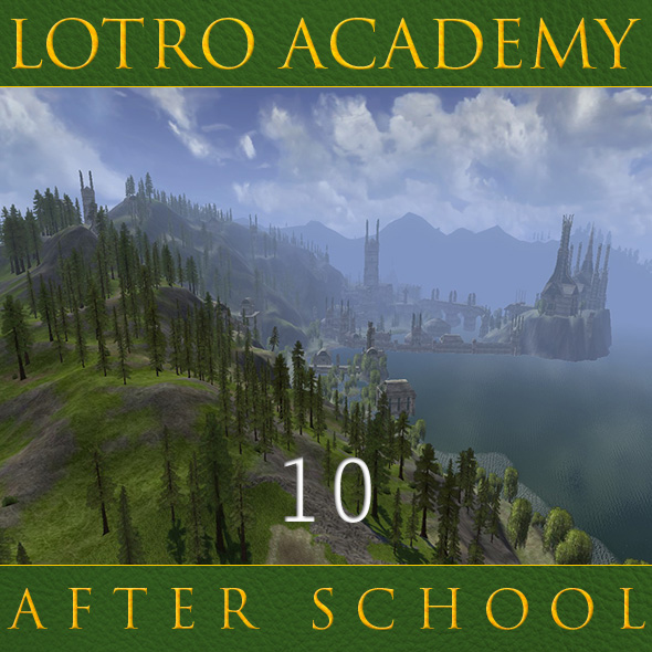 LOTRO Academy: After School - Episode 10