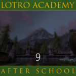 LOTRO Academy: After School – Episode 9