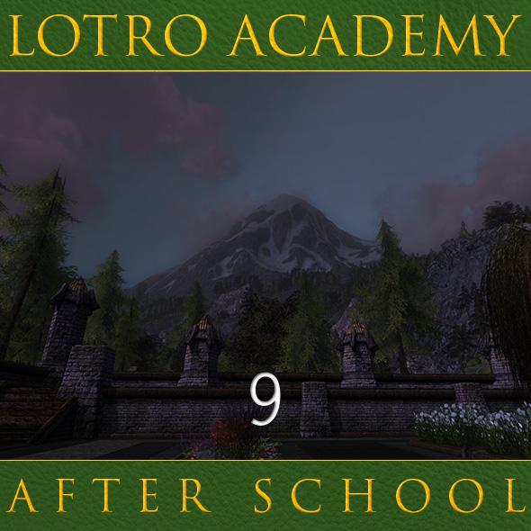 LOTRO Academy: After School - Episode 9