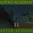 LOTRO Academy: After School – Episode 11