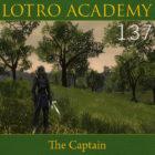 LOTRO Academy: 137 – The Captain