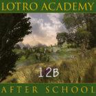 LOTRO Academy: After School – Episode 12B