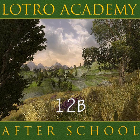 LOTRO Academy: After School - Episode 12B