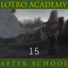 LOTRO Academy: After School – Episode 15