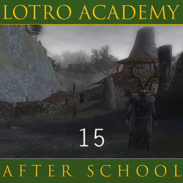 LOTRO Academy: After School - Episode 15