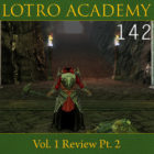 LOTRO Academy: 142 – Vol. 1 Review Pt. 2