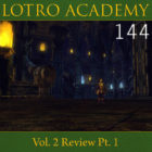 LOTRO Academy: 144 – Vol. 2 Review Pt. 1