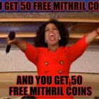 50 Mithril Coins For Everyone!